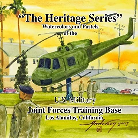 The Heritage Series: Paintings of the Joint Forces Training Base, Los Alamitos, California.