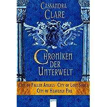 Chroniken der Unterwelt (4-6): City of Fallen Angels (4) City of Lost Souls (5) City of Heavenly Fire (6):