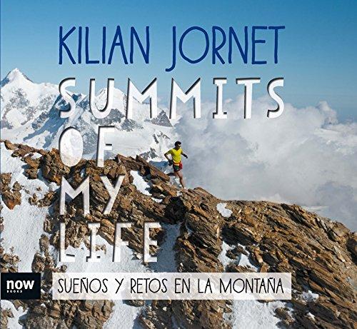 Summits of my life. Sueños y retos en la montaña por Kilian Jornet i Burgada