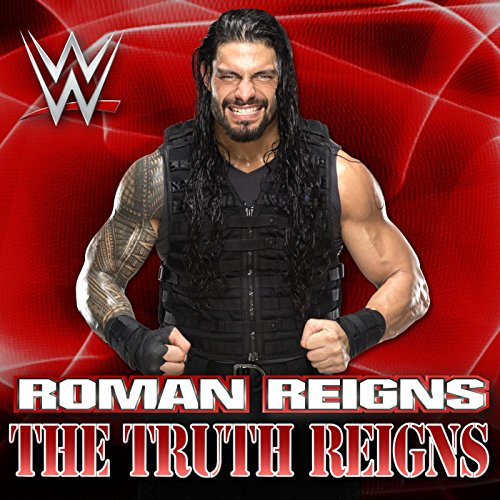 The Truth Reigns (Roman Reigns)