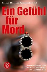 Ein Gefühl für Mord: Die besten Einsendungen zum Agatha-Christie-Krimipreis 2012