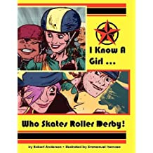 I Know A Girl ... Who Skates Roller Derby! by Anderson, Robert (2011) Paperback