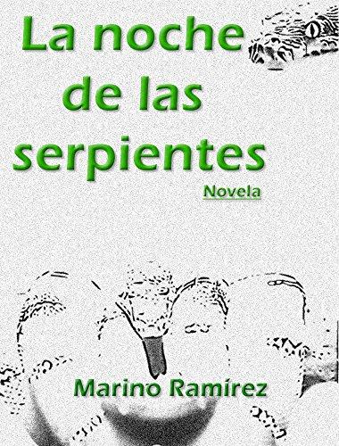 La noche de las Serpientes por Marino Ramirez