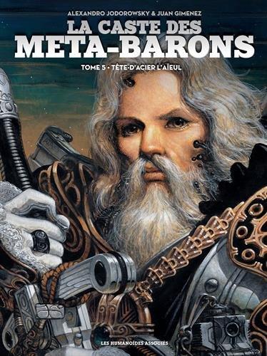 La caste des Méta-Barons, Tome 5 : Tête-d'Acier l'aïeul