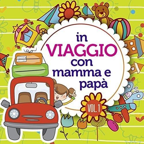 In Viaggio Con Mamma E Papa Vol.1 [3 CD]