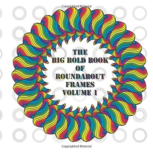 the-big-bold-book-of-roundabout-frames-a-lot-more-than-just-coloring
