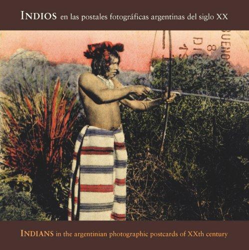 Descargar Libro Indios en las primeras postales fotográficas: Argentina Photo Postcards de Carlos Eduardo Masotta
