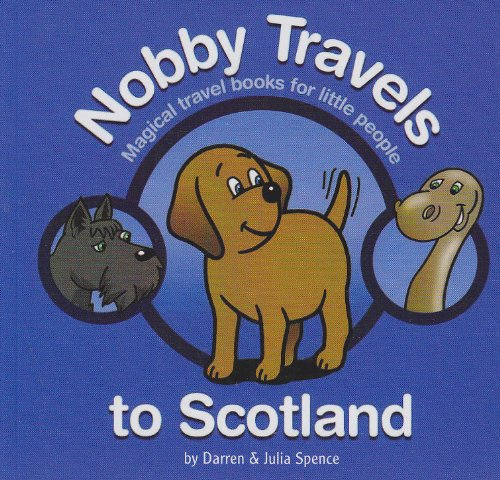 Nobby Travels to Scotland: Magical Travel Books for Little People por Darren Spence