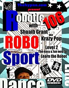 Robotic 106 - Robo Sport . Learn How to do the Robot Dance Training System