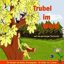 Trubel im Wald: Nach dem gleichnamigen Theaterstück
