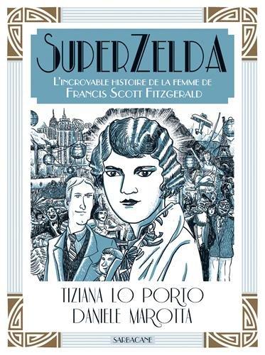 SuperZelda : L'incroyable histoire de la femme de Francis Scott Fitzgerald