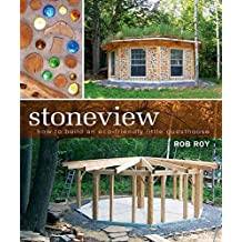 [Stoneview: How to Build an Eco-Friendly Little Guesthouse] (By: Rob Roy) [published: February, 2008]