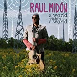 A World Within A World   Midon, Raul