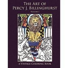 The Art of Percy J. Billinghurst Vintage Coloring Book, Volume 1 (Vintage Coloring Adult Coloring Books) by Heidi Berthiaume (2015-12-01)