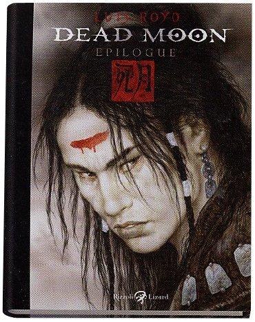 Dead moon. Epilogue. Con DVD