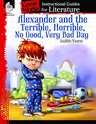 Alexander and the Terrible, Horrible, No Good, Very Bad Day: An Instructional Guide for Literature (Great Works Instructional Guides for Literature, K-3) por Debra Housel