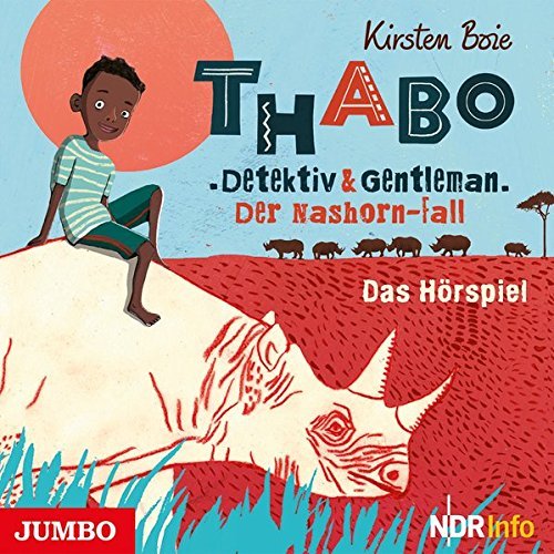 Thabo. Detektiv und Gentleman. Der Nashorn-Fall.: Das Hörspiel