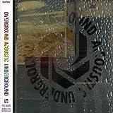 Overground Acoustic Underground by Overground Acoustic Underground (2006-07-12) -