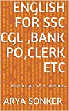 ENGLISH FOR SSC CGL ,BANK PO,CLERK ETC: How to get 45 + numbers