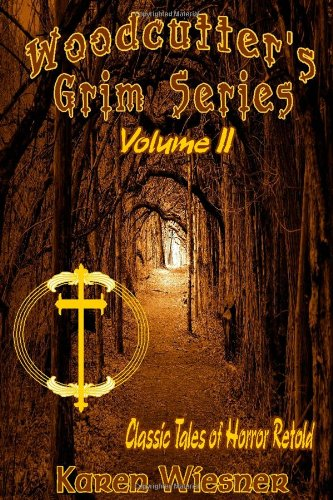Woodcutter's Grim Series--Classic Tales of Horror Retold, Volume II: 2