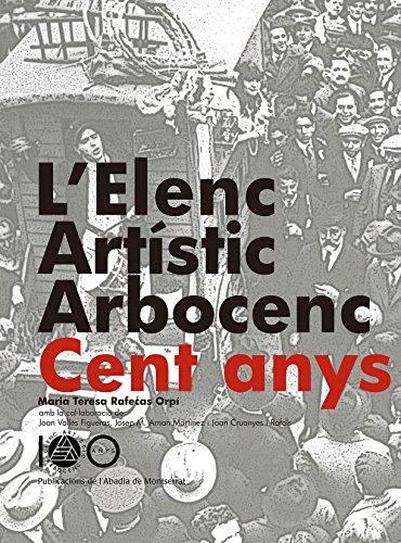 L'Elenc Artístic Arborcenc. 100 anys