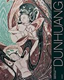 Dunhuang - Die Höhlen der klingenden Sande: Buddhistische Kunst an der Seidenstrasse