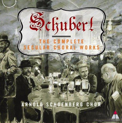 Schubert : Complete Secular Ch...