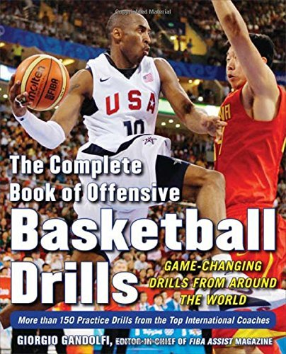 The Complete Book of Offensive Basketball Drills: Game-Changing Drills from Around the World by Gandolfi (1-Oct-2009) Paperback