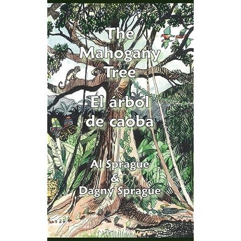 The Mahogany Tree * El ??rbol de caoba (English and Spanish Edition) by Al Sprague (2010-11-30)