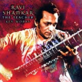 Ravi Shankar - The Teacher - Key Works