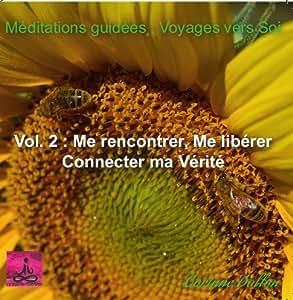 Meditation & Auto hypnose de Corinne Dollon / Album : Me rencontrer, me libérer, connecter ma vérité