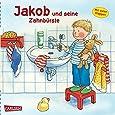 Jakob und seine Zahnbürste (Kleiner Jakob)