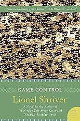 Game Control: A Novel by Lionel Shriver (June 14,2007)