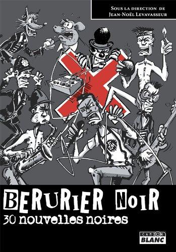 BERURIER NOIR 30 nouvelles noires par Jean-Noël Levavasseur