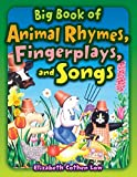 Big Book of Animal Rhymes, Fingerplays, and Songs