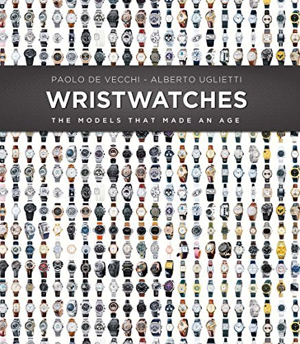 Portada del libro Wristwatches: The Models That Made an Age by Paolo De Vecchi (2014-11-18)