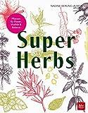 Super Herbs: Kräuter für Vitalität, Balance & Gesundheit - Nadine Berling-Aumann