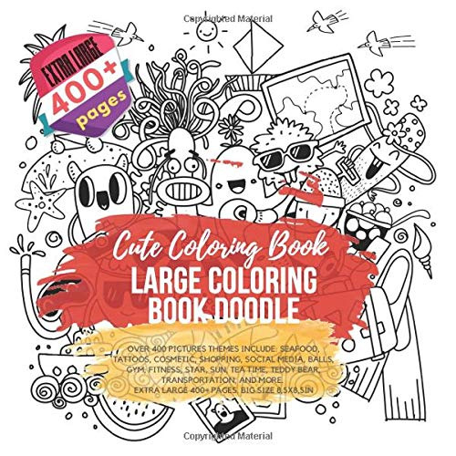 Large Coloring Book Doodle. Cute Coloring Book-Over 400 Pictures themes include: Seafood, Tattoos, Cosmetic, Shopping, Social Media, Balls, Gym, ... Extra Large 400+ pages. Big size 8,5x8,5in