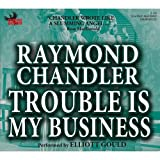 Trouble Is My Business by Raymond Chandler (2005-01-01)