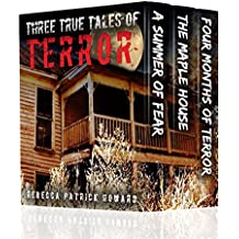 Three True Tales of Terror: A True Hauntings' Collection