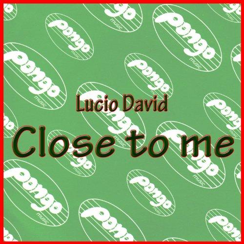Lucio David Close To Me Remix