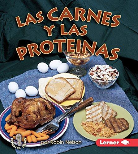 Las Carnes Y Las Proteínas (Meats and Proteins) (Mi Primer Paso Al Mundo Real — Los Grupos De Alimentos (First Step Nonfiction — Food Groups))