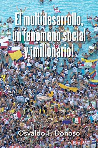El Multidesarrollo, Un Fenómeno Social Y ¡Millonario! por Osvaldo F. Donoso