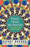#9: Music, Masti, Modernity: The Cinema of Nasir Husain