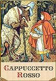 Cappuccetto Rosso (edizione illustrata) (Italian Edition)