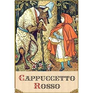 Cappuccetto Rosso (edizione illustrata)
