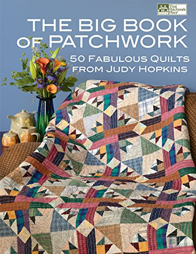 The Big Book of Patchwork: 50 Fabulous Quilts from Judy Hopkins (English Edition) -