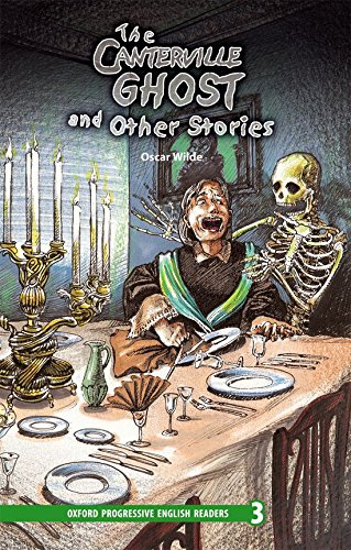 New Oxford Progressive English Readers 3. The Canterville Ghost and Other Stories: 3100 Headwords