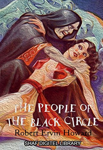 The People of the Black Circle (Annotated) (English Edition)