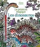 Les dinosaures - La peinture magique